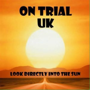 On Trial UK 'Look Directly Into The Sun' – album review