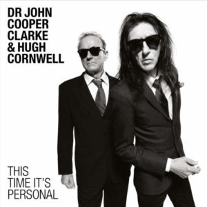 This Time It's Personal: Dr John Cooper Clarke and Hugh Cornwell – Album Review