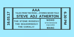 interview with The Stone Roses, Coral & Seahorses tour manager Steve Atherton on upcoming release of his new book