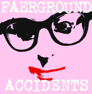 Faerground Accidents release youtube for their debut single