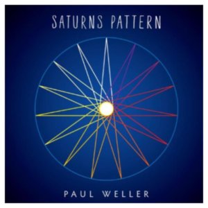 Listen to this: Saturns Pattern by Paul Weller – new single and title track off new album
