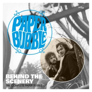 Paper Bubble – Behind The Scenery: The Complete Paper Bubble – album review