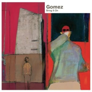 Gomez: Bring it On (20th Anniversary edition) – album review