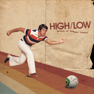 HIGH/LOW: Return Of The Meat League – EP review