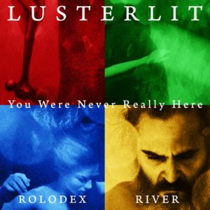 Lusterlit – You Were Never Really Here – Single review