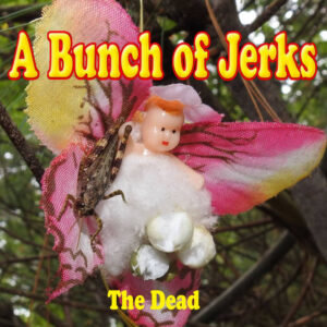 A Bunch of Jerks : The Dead EP – review
