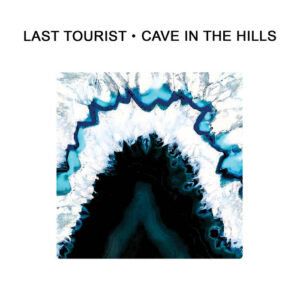 Last Tourist: Cave In The Hills – single review
