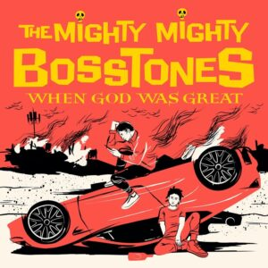 The Mighty Mighty BossToneS: When God Was Great  – Album review