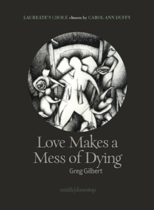 Greg Gilbert (Delays): Love Makes a Mess of Dying – Poetry book & Art Exhibition