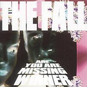 The Fall: Are You Are Missing Winner – album reissue review
