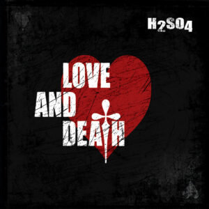 H2SO4: Love And Death – album review and video premiere