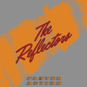 The Reflectors: Faster Action – album review