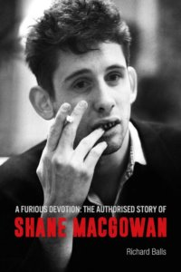 A Furious Devotion: The Authorised Story of Shane MacGowan – book review