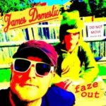 Watch This! New video and digital single Faze Out from James Domestic